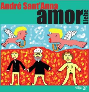 André Sant'Anna: Amor, Liebe. Aus dem Portugiesischen von Michael Kegler. Edition Tempo 2015